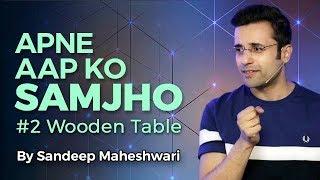 Apne Aap Ko Samjho - Motivational Video By Sandeep Maheshwari