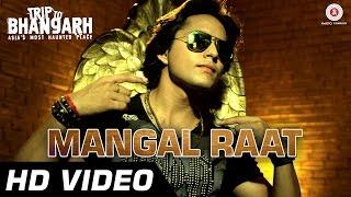 Mangal Raat Official Video   Trip To Bhangarh   Manish Choudhary, Vidushi Mehra   Party Song   HD