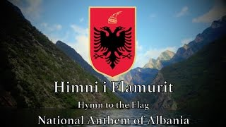 National Anthem: Albania -  Himni i Flamurit