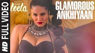 'Glamorous Ankhiyaan' FULL VIDEO Song | Sunny Leone | Meet Bros Anjjan ft.Krishna