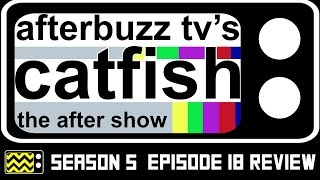 Catfish Season 5 Episode 18 Review & After Show | AfterBuzz TV