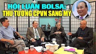 Hội luận Bolsa về chuyến thăm Mỹ của Thủ tướng CPVN Nguyễn Xuân Phúc