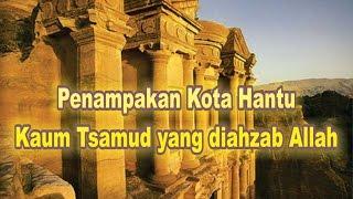 Penampakan Kota Kaum Tsamud yang diahzab Allah bukti Keajaiban Allah di Dunia Nyata