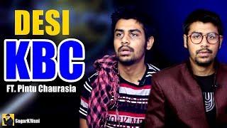 Desi KBC | Kaun Banega Karodpati FT. Pintu Chaurasia and Shamitabh Bacchan| KBC Parody