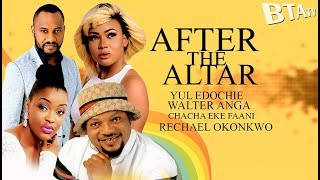 AFTER THE ALTAR  2 -  LATEST NOLLYWOOD MOVIE