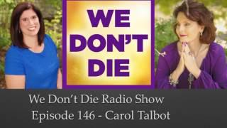 Episode 146 Author Carol Talbot talks 'Your Divine Genius' on We Don't Die Radio Show