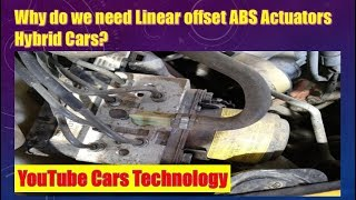 why do we need linear offset Brake Actuator ABS Hybrid Cars?