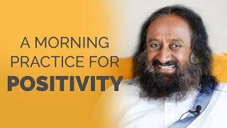 Start Your Morning With This One Powerful Practice   Gurudev Sri Sri Ravi Shankar
