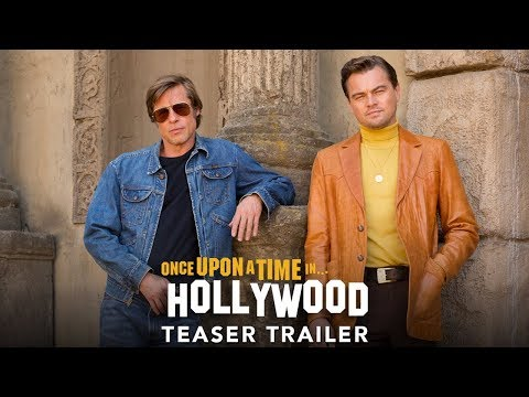 ONCE UPON A TIME IN HOLLYWOOD Official Teaser Trailer HD
