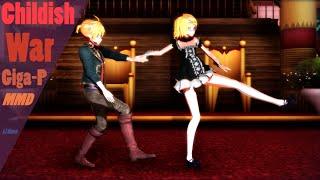 [MMD] Kagamine Rin & Len - Childish War [HD]