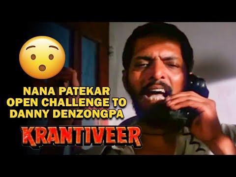Xxx Mp4 Nana Patekar Open Challenge To Danny Denzongpa Krantiveer Movie 3gp Sex