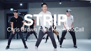 Strip - Chris Brown feat. Kevin McCall / Eunho Kim Choreography
