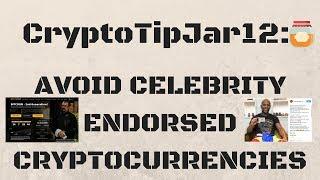 CryptoTipJar 12: AVOID CELEBRITY ENDORSED CRYPTO
