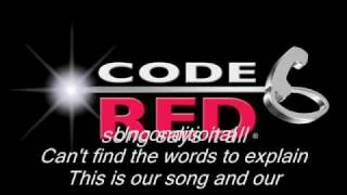 Code red    (This is our Song) with lyrics