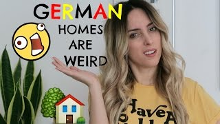 GERMAN HOMES ARE WEIRD!