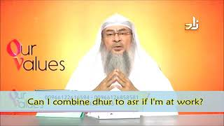 Can I combine Dhur with Asr if I