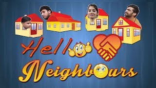 Hello Neighbours ! |  Types of Neighbours we all have | Funny Comedy Video