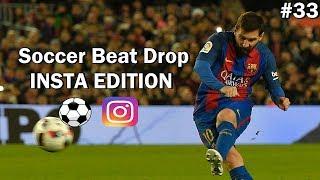 Soccer Beat Drop Vines #33 (Instagram Edition) - SoccerKingTV