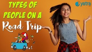 Types Of People On A Road Trip | MostlySane