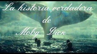 La historia verdadera de Moby Dick