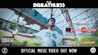 Breathless-Rapper Blaze [Explicit] | Official Music Video | 2017©
