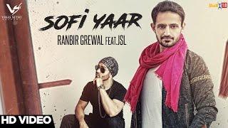 Sofi Yaar - Ranbir Grewal Ft. JSL Singh || Latest Punjabi Songs 2017 || VS Records
