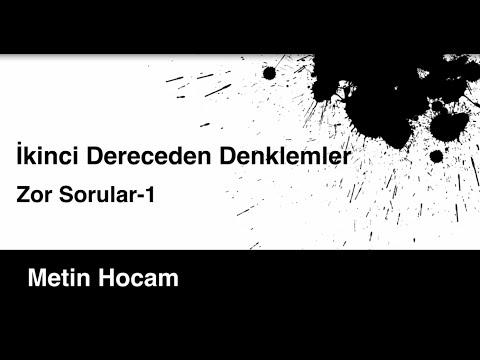 ZOR SORULAR | İKİNCİ DERECEDEN DENKLEMLER-1 | MATEMATİK | METİN HOCAM