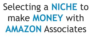 How to Select a Niche to Make Money with Amazon - AffiliateMinded.com