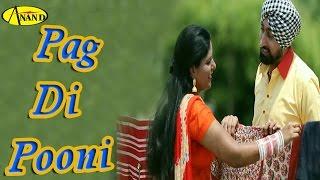 Pag Di Pooni II Raja Markhai II Anand Music II New Punjabi Song 2016