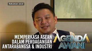 Agenda AWANI: Memperkasa ASEAN dalam perdagangan antarabangsa & industri
