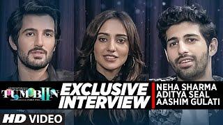 EXCLUSIVE Interview - Tum Bin 2 Star Cast | Neha Sharma , Aashim Gulati & Aditya Seal's