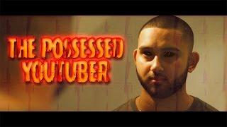 The Possessed YouTuber - Short Film