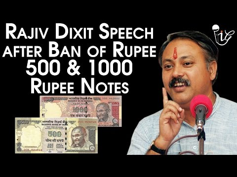 Rajiv Dixit Speech On Ban Of Rupee500 & Rupee1000 Notes