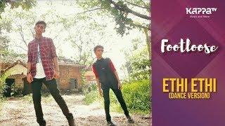 Ethi Ethi(Dance Version) - Akshay & Abhai - Footloose - Kappa TV