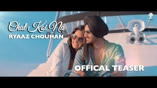 New Punjabi Song 2017 | CHAL KOI NA | Teaser | Ryaaz Chouhan | AVEX | Mint Mani | Latest Song