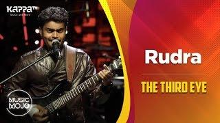 Rudra - The Third Eye - Music Mojo Season 6 - Kappa TV