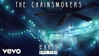 the chainsmokers - paris vinai remix audio