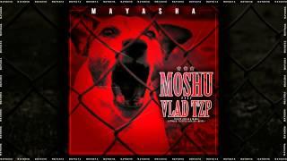Moshu feat. Vlad TZP - MAYASHA