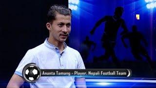 Nepal Vs Yeman - Ananta Tamang (Player, Nepali Football Team) - Name of the Game Football