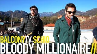 BLOODY MILLIONAIRE - AS MUCH AS SHE CAN TAKE (BalconyTV)