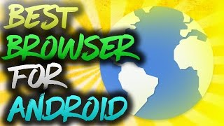 Best Browser For Android!!! | Surf Faster!!