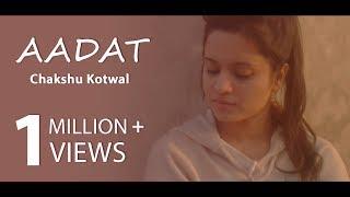 Aadat || Ninja || Female Cover || Dr Chakshu Kotwal