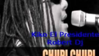Chupi Chupi   Kiko El Presidente  Merengue Tipico Robert Dj Palacios