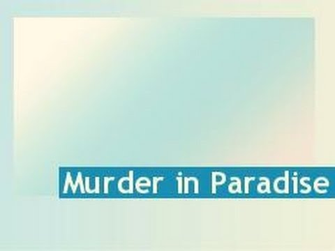 Xxx Mp4 Murder In Paradise Love Sex And Peace 3gp Sex