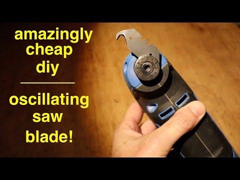Amazingly Cheap DIY ● Oscillating Saw Blade