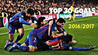 FC Barcelona - TOP 30 GOALS 2016/2017 (HD)