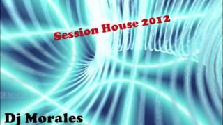 Dj Morales Session House 2012