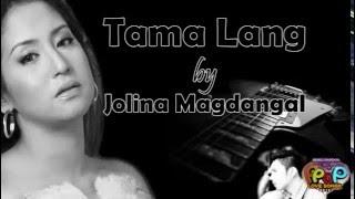 Tama Lang - Jolina Magdangal (HImig Handog PPOp Love Songs 2016)