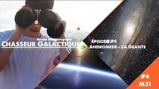 Ep #4 - La Galaxie d'Andromède - Astrophotographie à l'APN