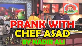 Prank with Chef Aad by Nadir Ali - #P4Pakao